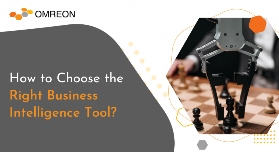 How to Choose the Right Business Intelligence Tool_-omreon
